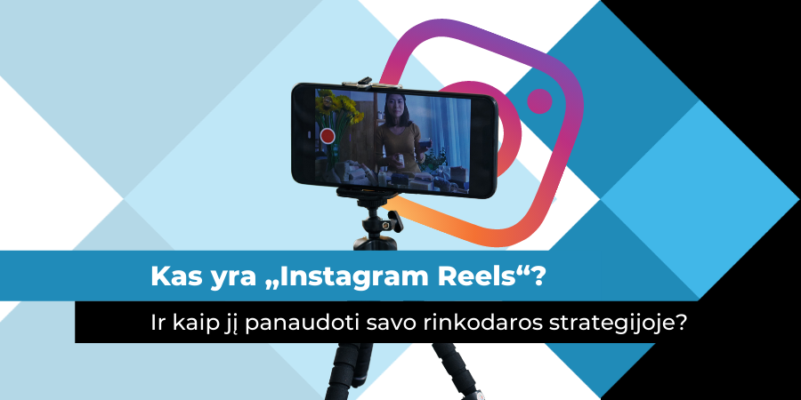 """Kas yra """"Instagram Reels"""" ir kaip jį panaudoti savo rinkodaros strategijoje?   marketingo-mokykla.lt"""