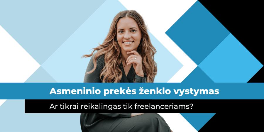 Ar asmeninio prekės ženklo vystymas reikalingas tik freelancer'iams?
