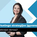 Efektyvios marketingo strategijos įgyvendinimas: į ką atsižvelgti? | marketingo-mokykla.lt