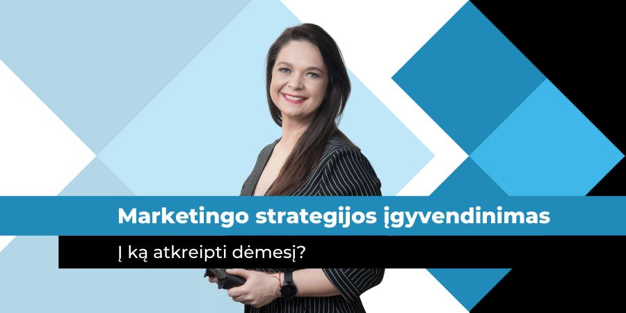 Efektyvios marketingo strategijos įgyvendinimas: į ką atsižvelgti?