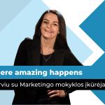"""Marketingo mokykla"" – where amazing happens. Interviu su įmonės įkūrėja Guoda Kotryna Šereikaite | marketingo-mokykla.lt"