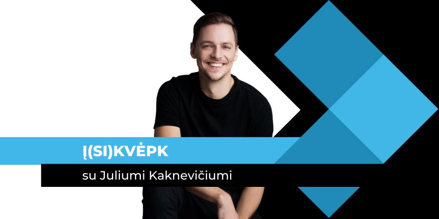 Į(SI)KVĖPK SU JULIUMI KAKNEVIČIUMI | marketingo-mokykla.lt
