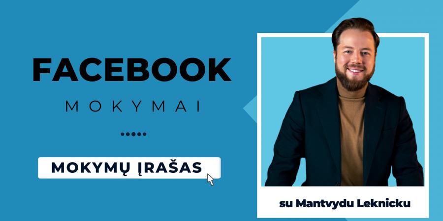 3 valandų Facebook mokymų įrašas su Mantvydu Leknicku pradedantiesiems