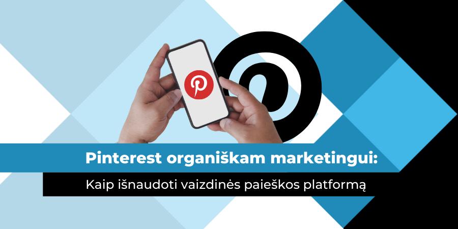 Pinterest. Organiškas marketingas